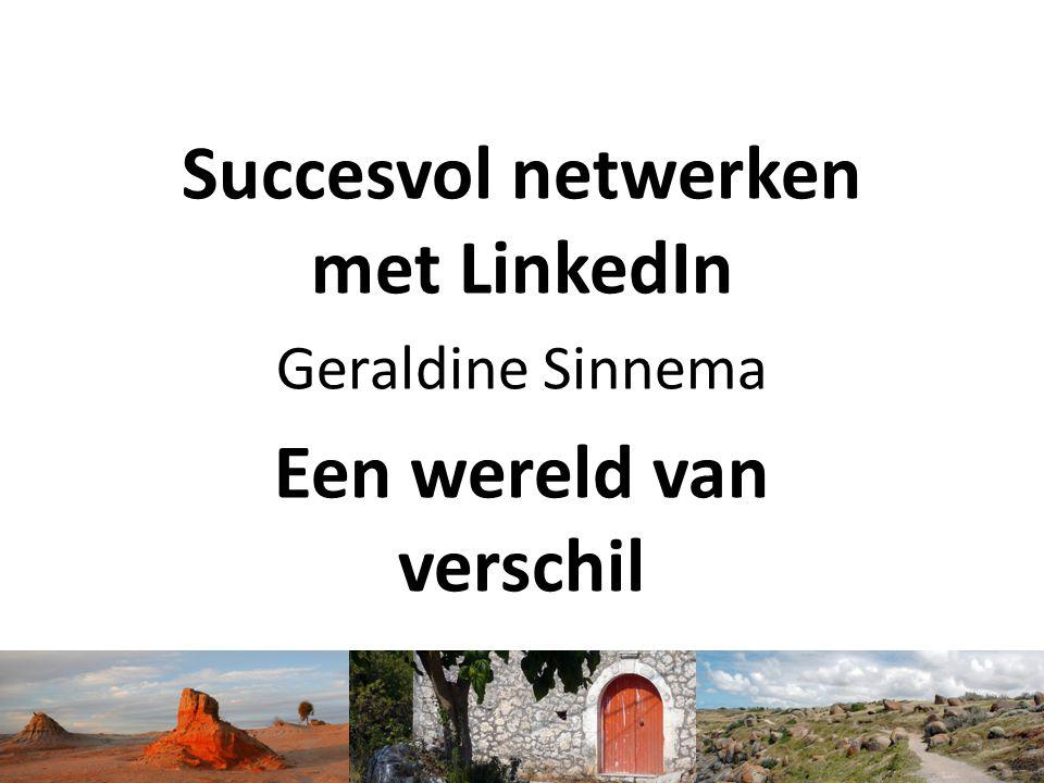 Succesvol netwerken met LinkedIn Een wereld van verschil
