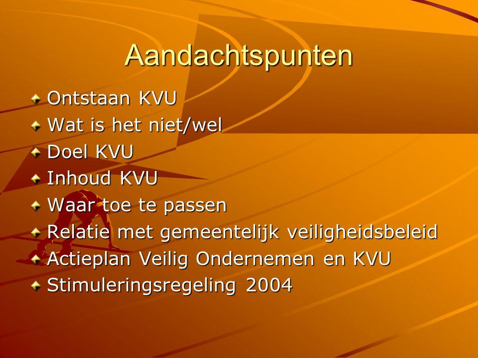 Aandachtspunten Ontstaan KVU Wat is het niet/wel Doel KVU Inhoud KVU