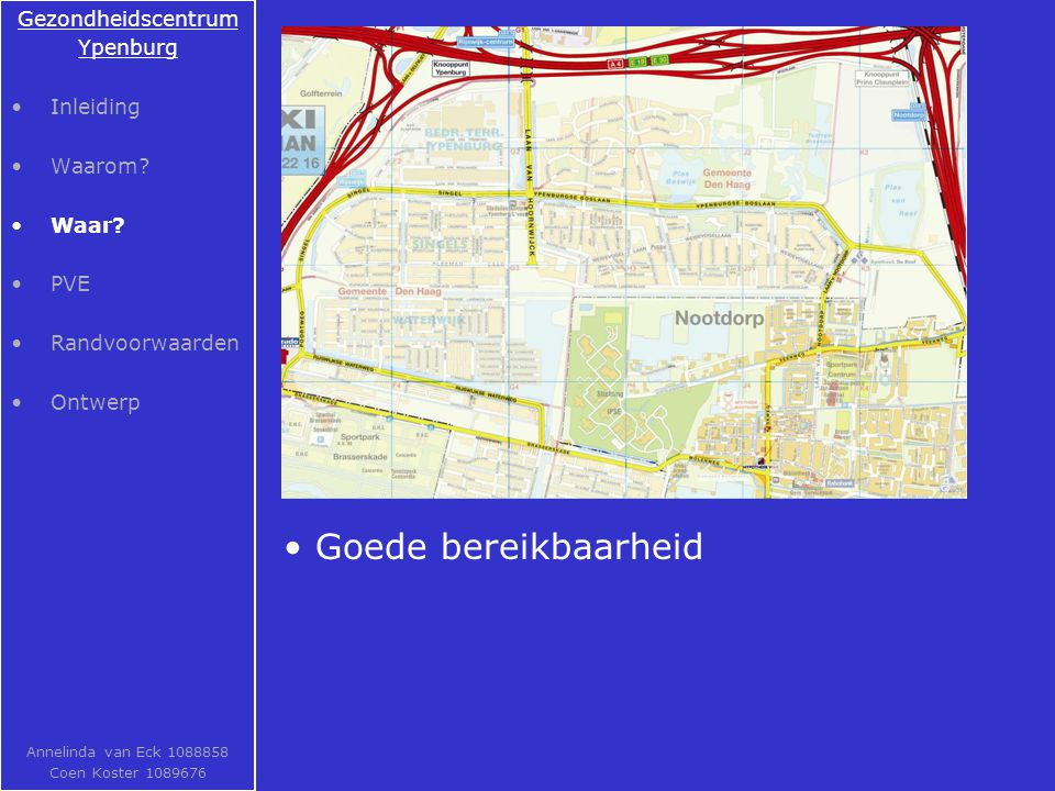 Goede bereikbaarheid Gezondheidscentrum Ypenburg Inleiding Waarom