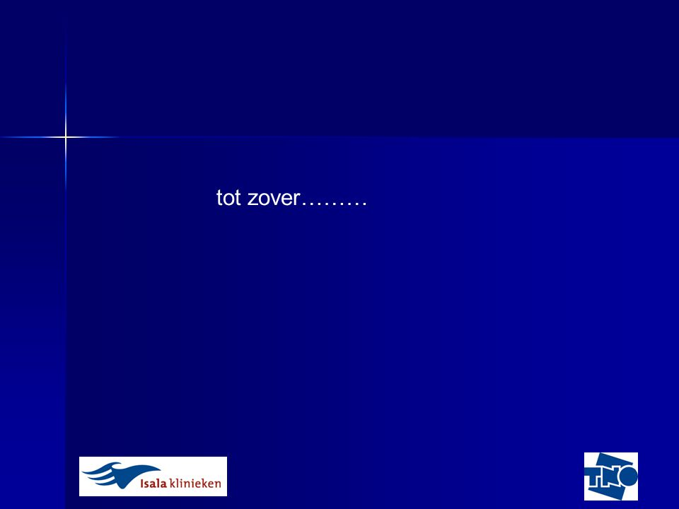 tot zover………