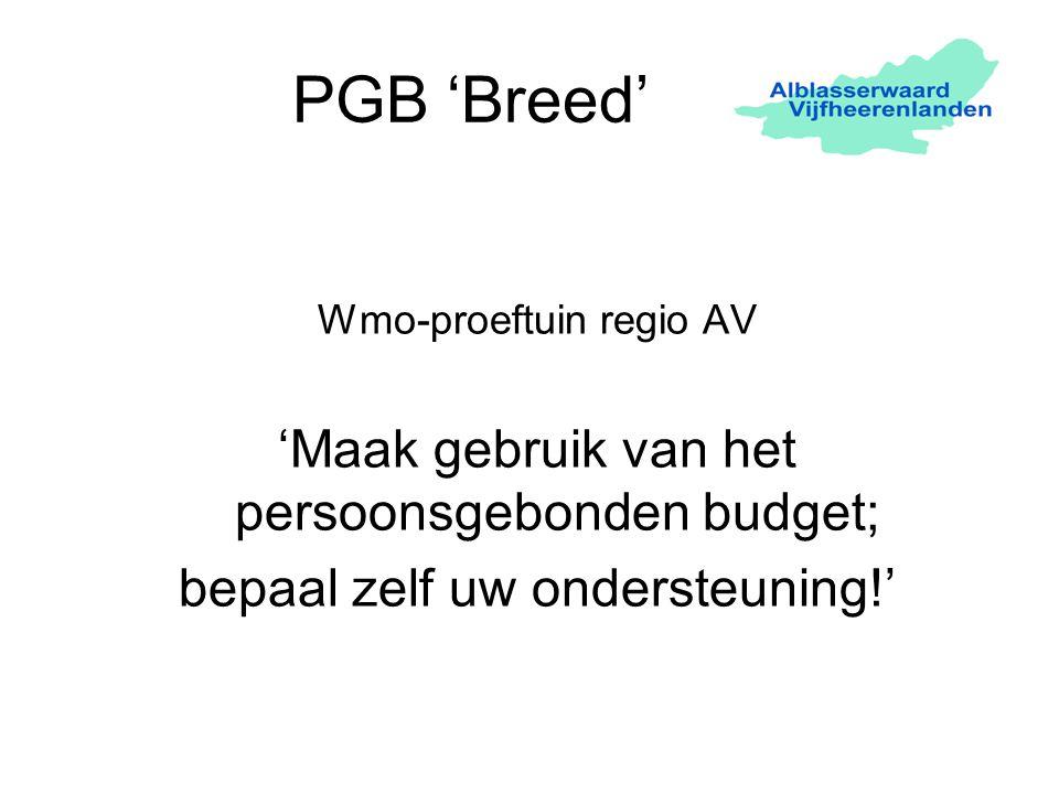 PGB 'Breed' 'Maak gebruik van het persoonsgebonden budget;