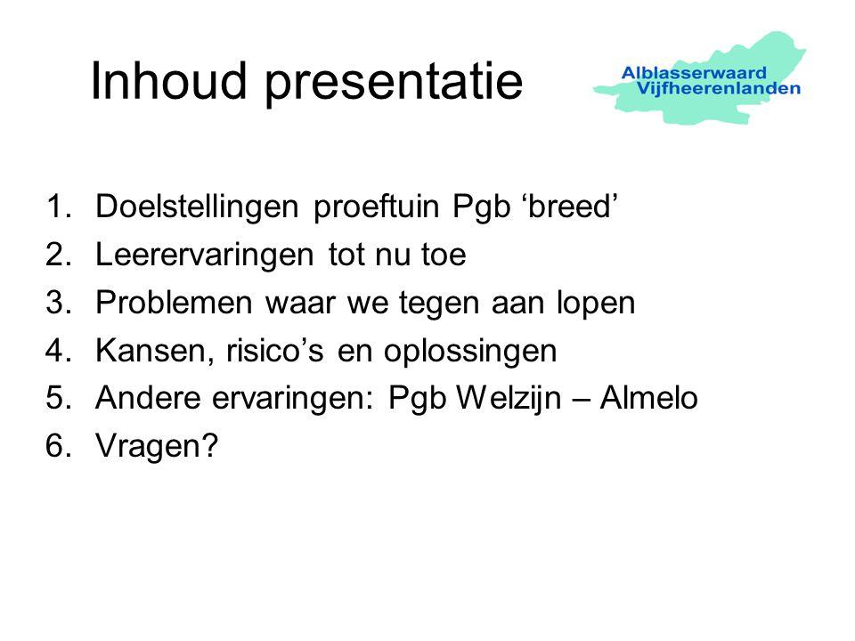 Inhoud presentatie Doelstellingen proeftuin Pgb 'breed'