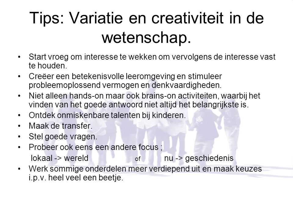 Tips: Variatie en creativiteit in de wetenschap.