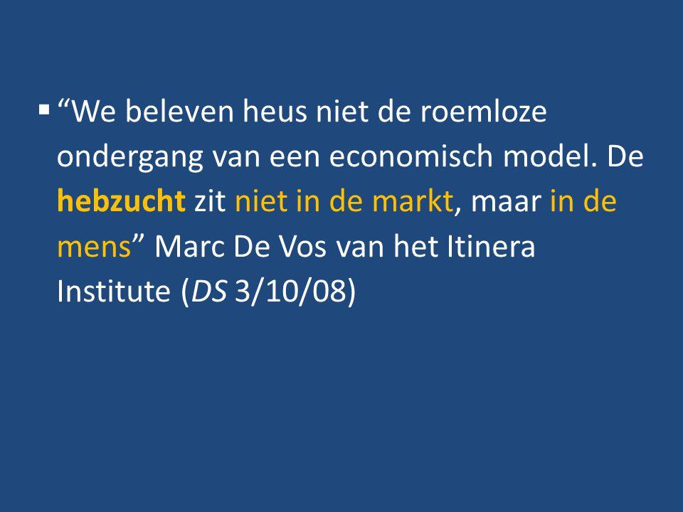 We beleven heus niet de roemloze ondergang van een economisch model