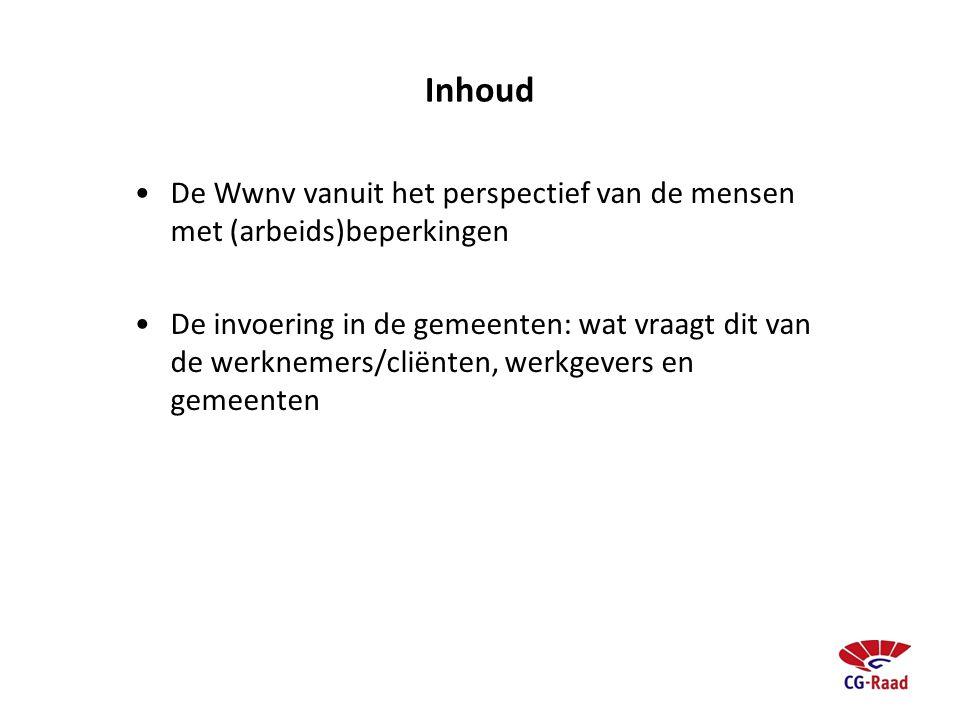 Inhoud De Wwnv vanuit het perspectief van de mensen met (arbeids)beperkingen.