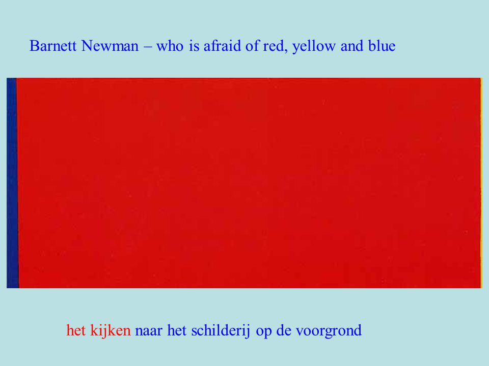 Barnett Newman – who is afraid of red, yellow and blue