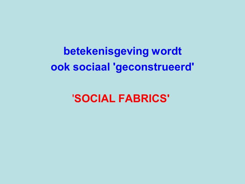 betekenisgeving wordt ook sociaal geconstrueerd