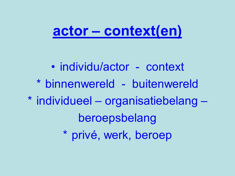 actor – context(en) individu/actor - context