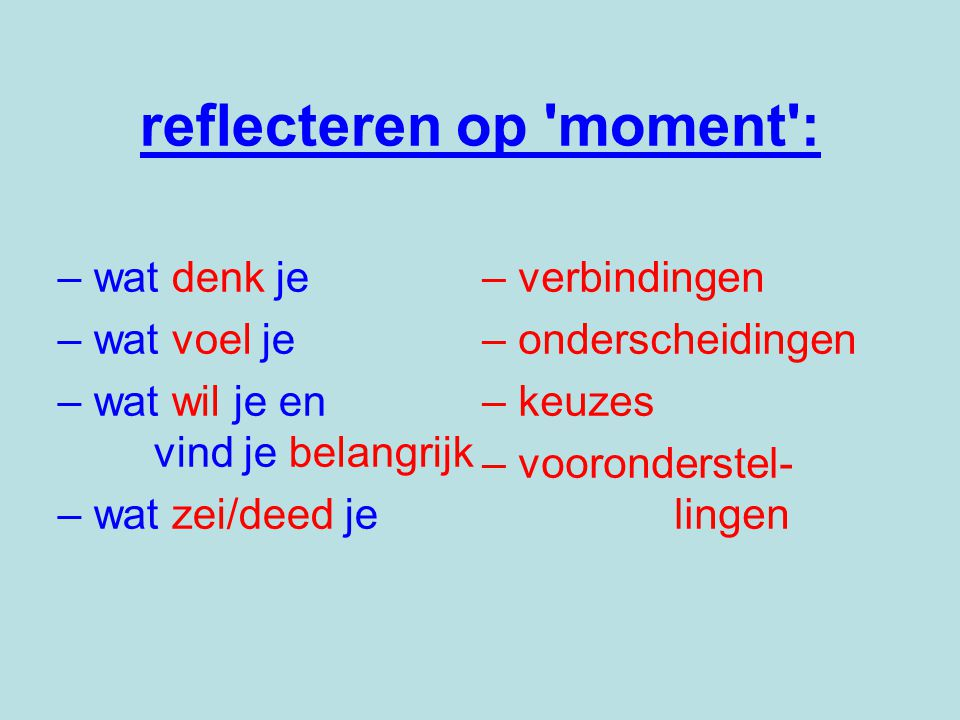 reflecteren op moment :