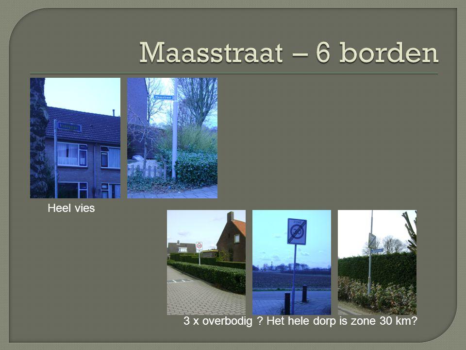 Maasstraat – 6 borden Heel vies