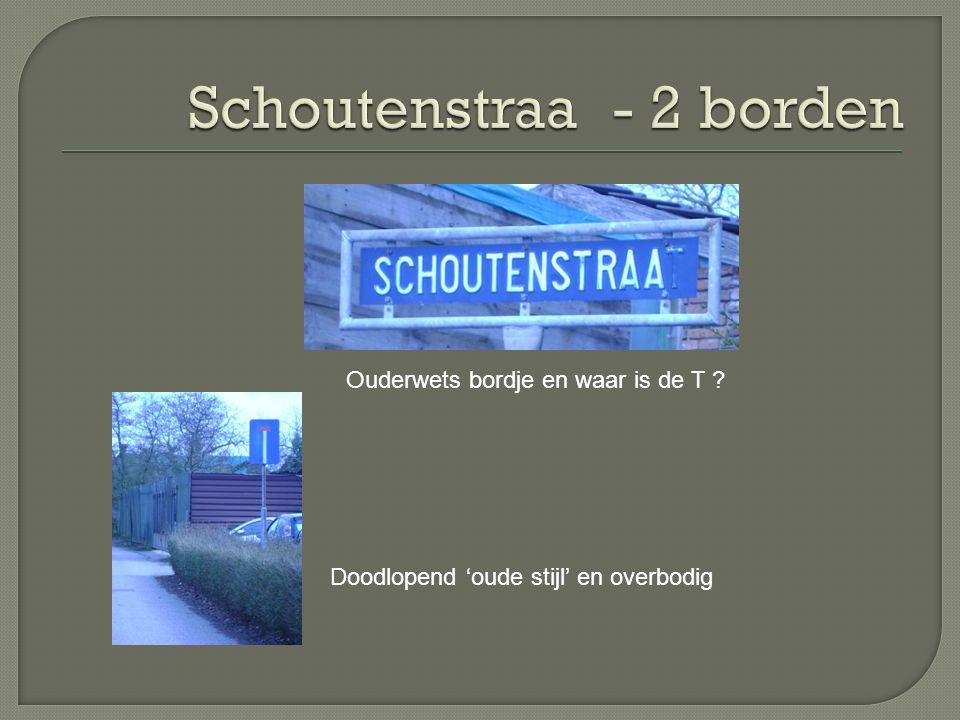 Schoutenstraa - 2 borden