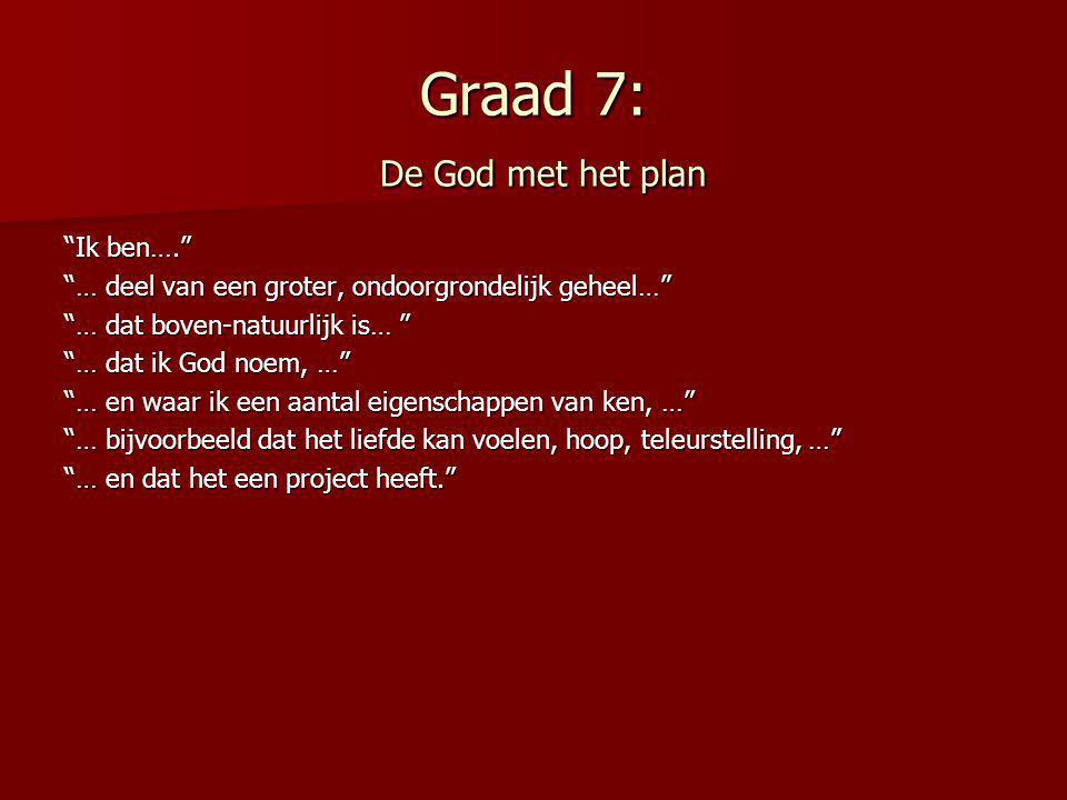 Graad 7: De God met het plan