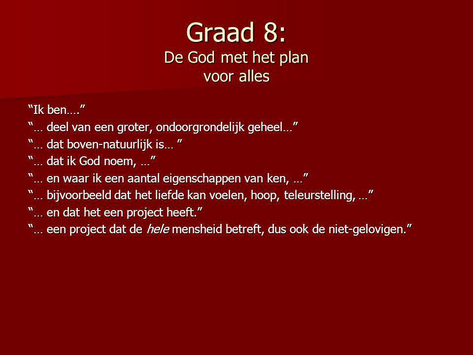 Graad 8: De God met het plan voor alles