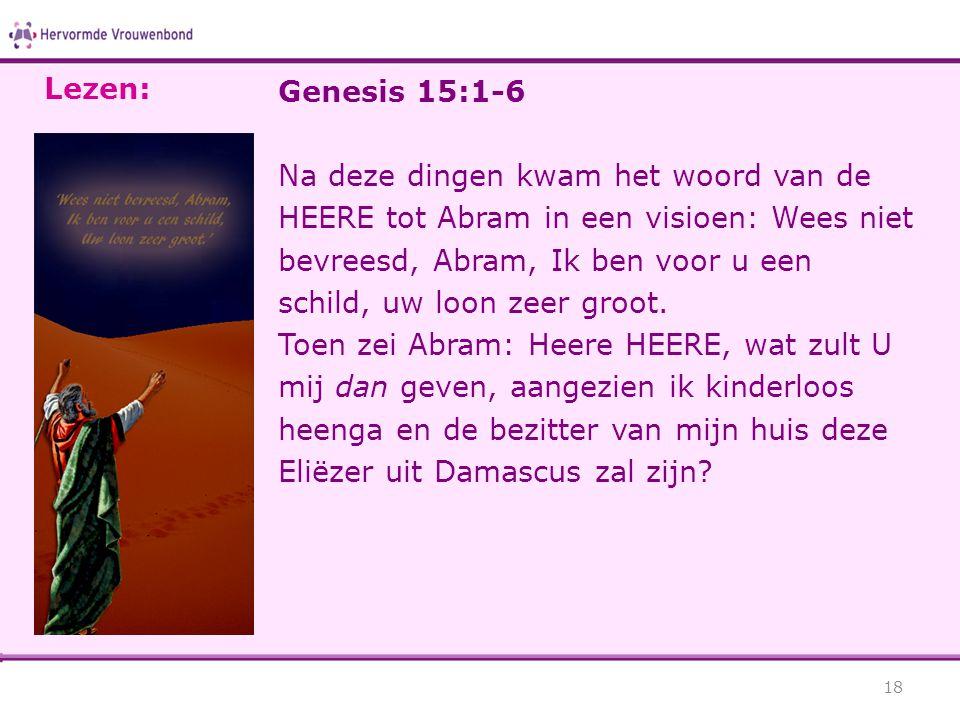 Lezen: Genesis 15:1-6.