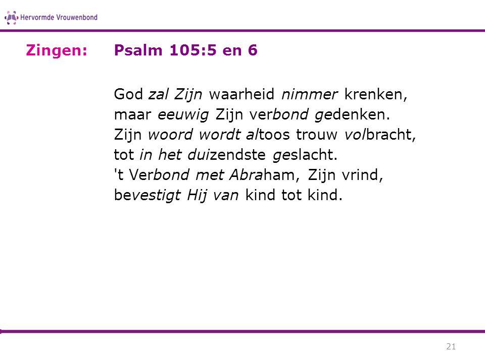 Zingen: Psalm 105:5 en 6.