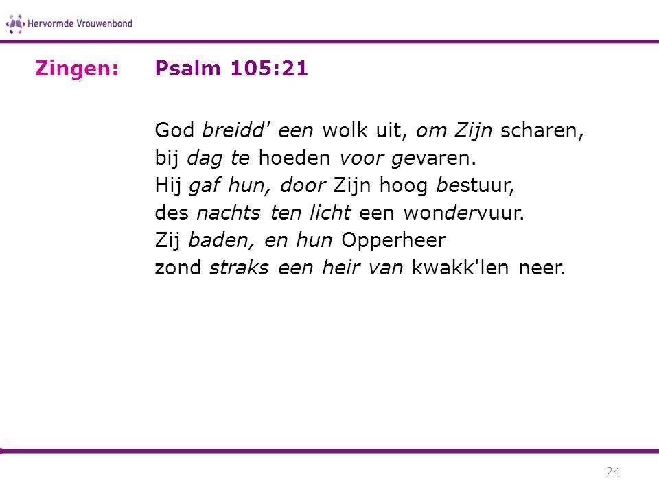 Zingen: Psalm 105:21.