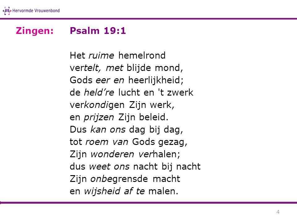 Zingen: Psalm 19:1.