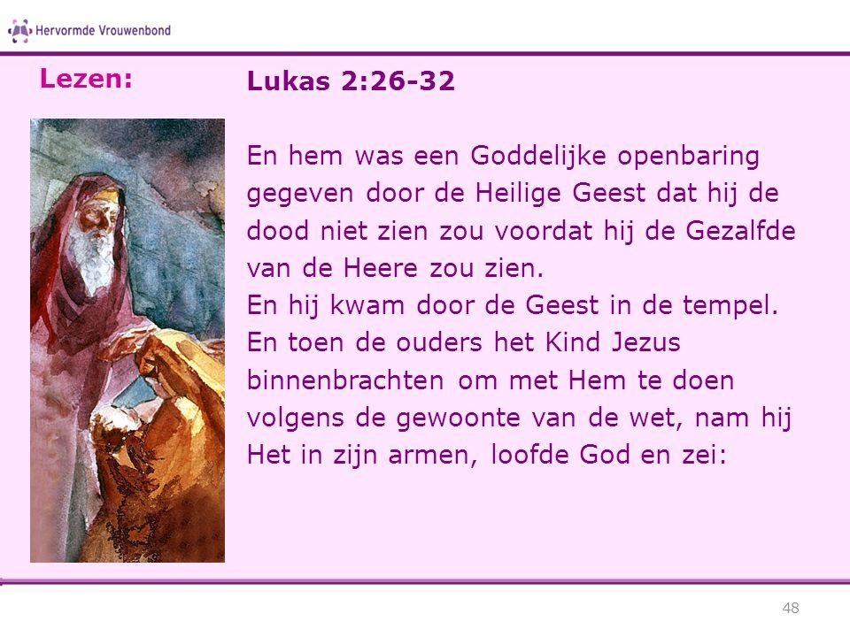 Lezen: Lukas 2:26-32.