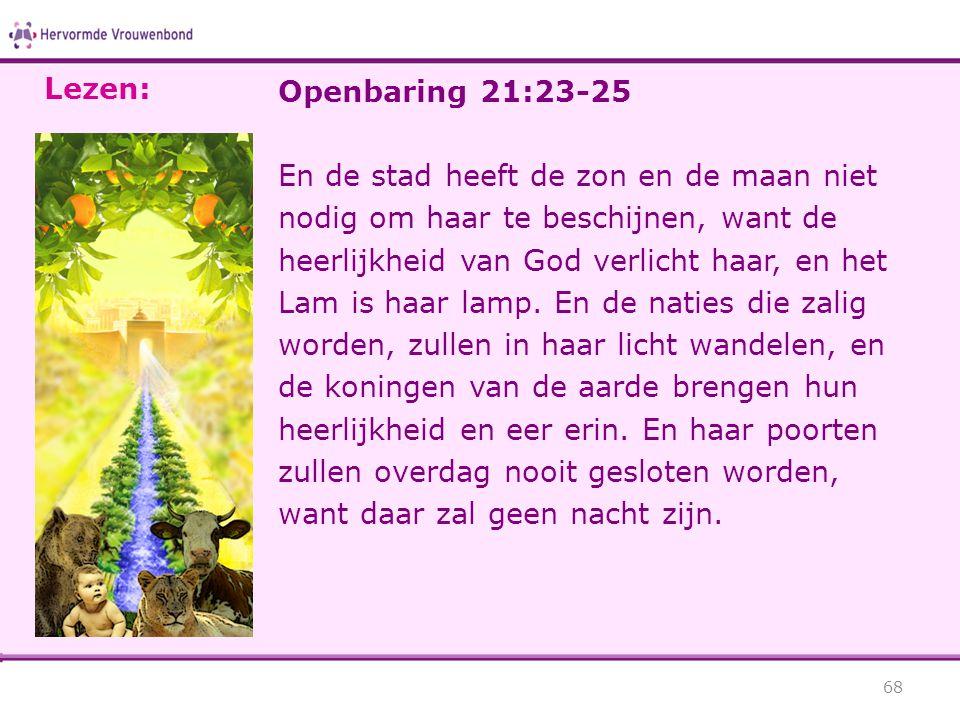 Lezen: Openbaring 21:23-25.