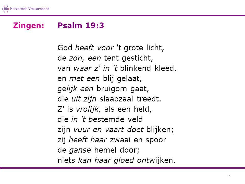 Zingen: Psalm 19:3.