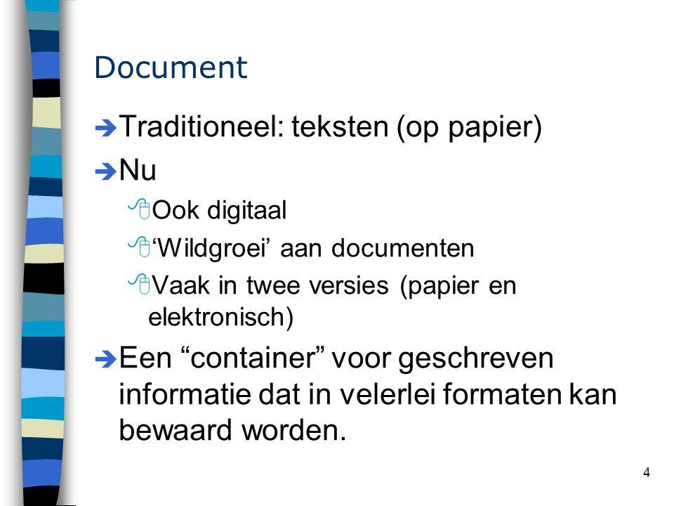 Traditioneel: teksten (op papier) Nu