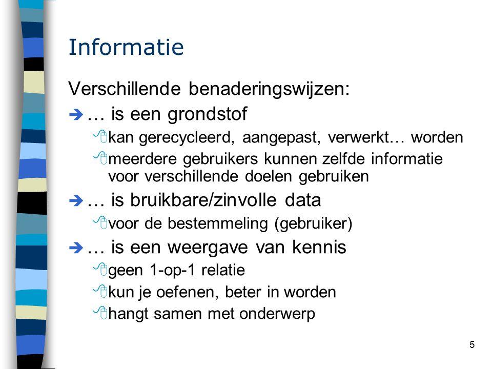 Informatie Verschillende benaderingswijzen: … is een grondstof
