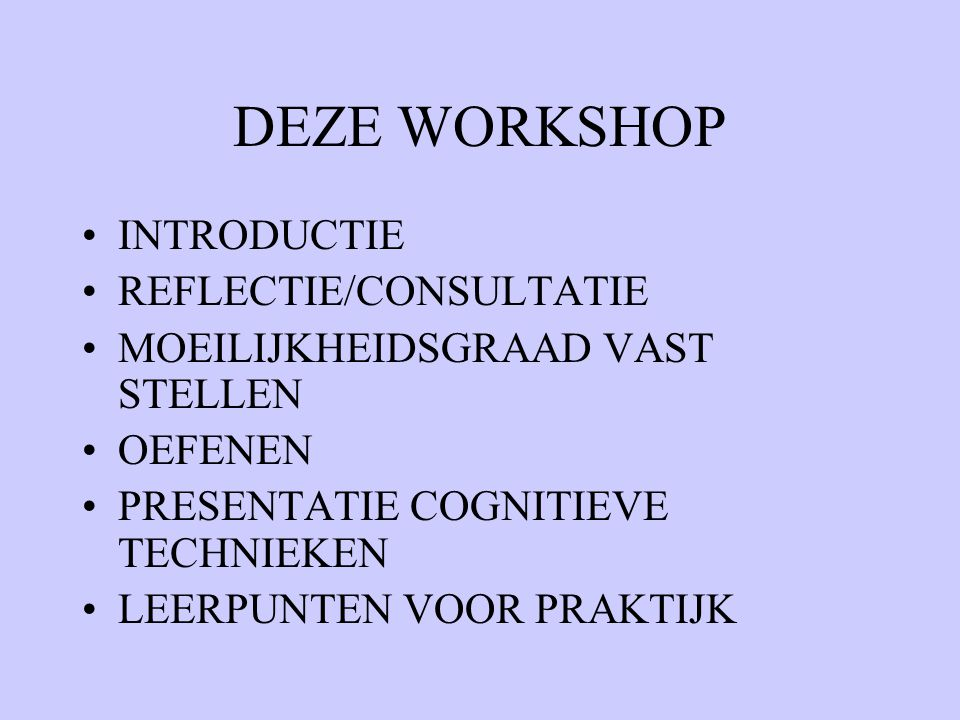 DEZE WORKSHOP INTRODUCTIE REFLECTIE/CONSULTATIE