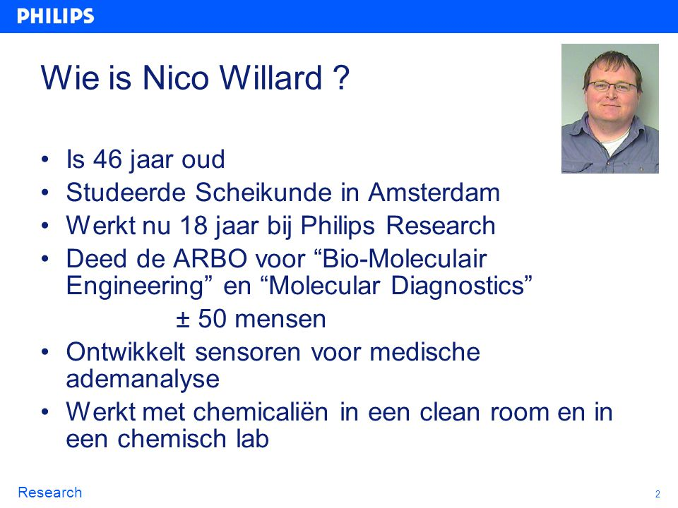 Wie is Nico Willard Is 46 jaar oud Studeerde Scheikunde in Amsterdam