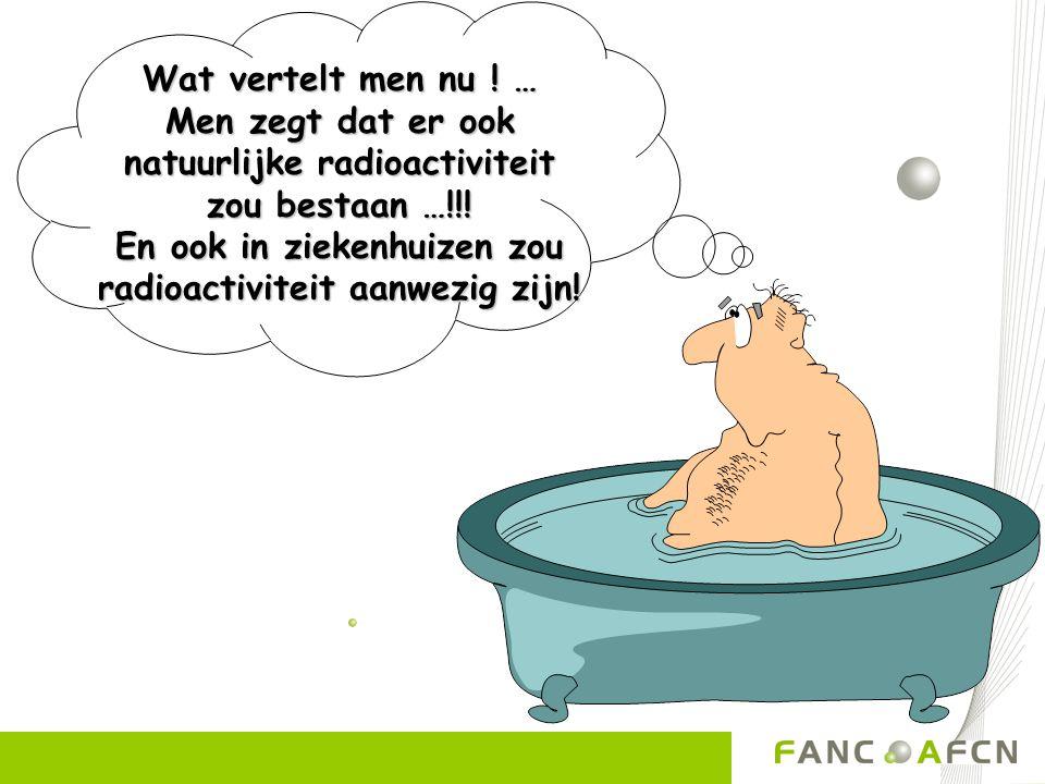 En ook in ziekenhuizen zou radioactiviteit aanwezig zijn!