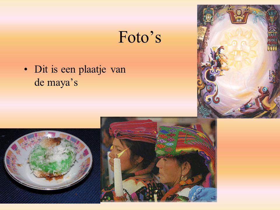 Foto's Dit is een plaatje van de maya's