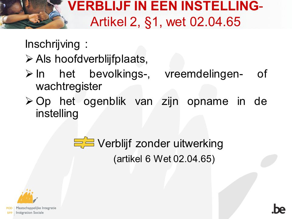 VERBLIJF IN EEN INSTELLING- Artikel 2, §1, wet 02.04.65