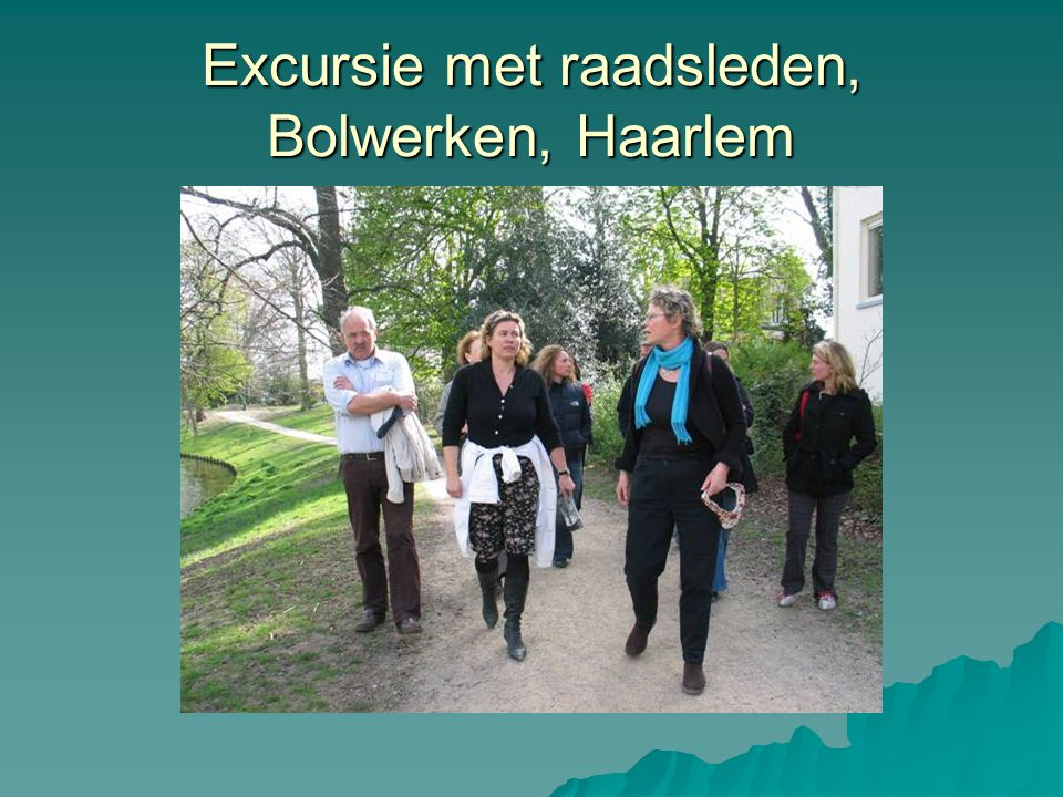 Excursie met raadsleden, Bolwerken, Haarlem