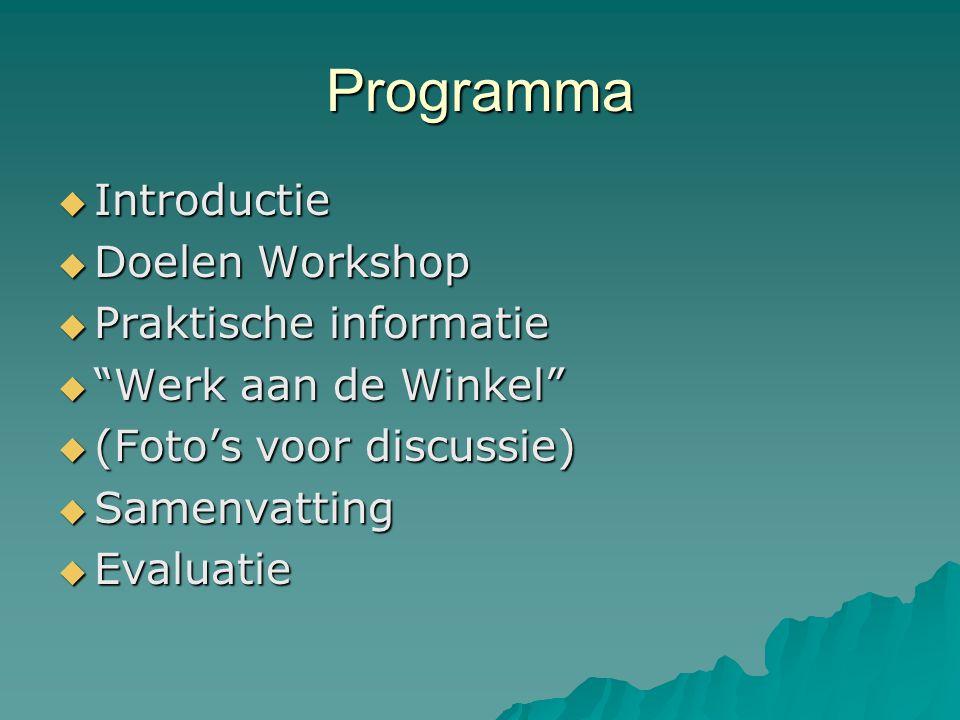 Programma Introductie Doelen Workshop Praktische informatie