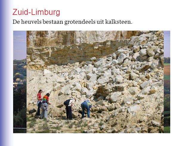 Zuid-Limburg De heuvels bestaan grotendeels uit kalksteen.