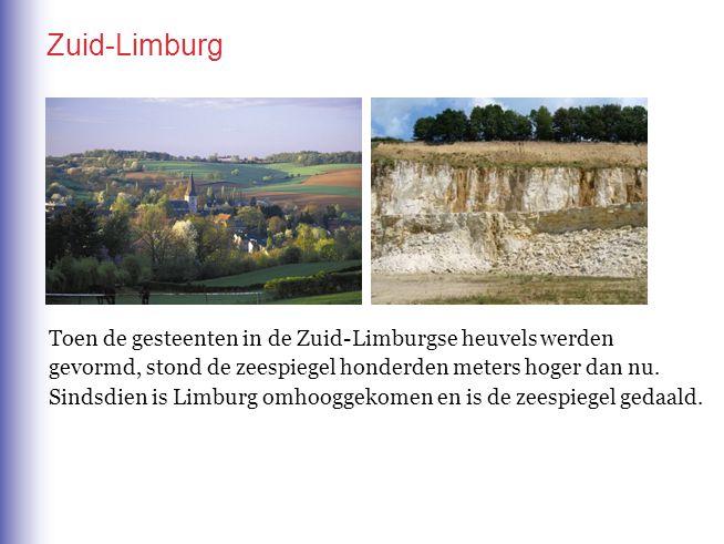 Zuid-Limburg Toen de gesteenten in de Zuid-Limburgse heuvels werden