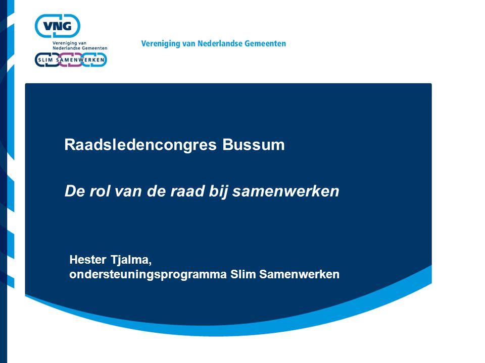 Raadsledencongres Bussum De rol van de raad bij samenwerken
