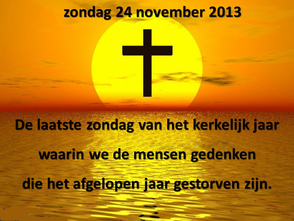 De laatste zondag van het kerkelijk jaar waarin we de mensen gedenken