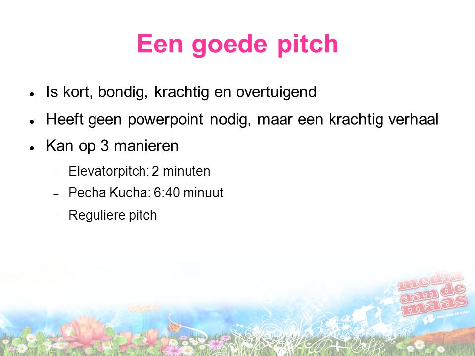 Een goede pitch Is kort, bondig, krachtig en overtuigend