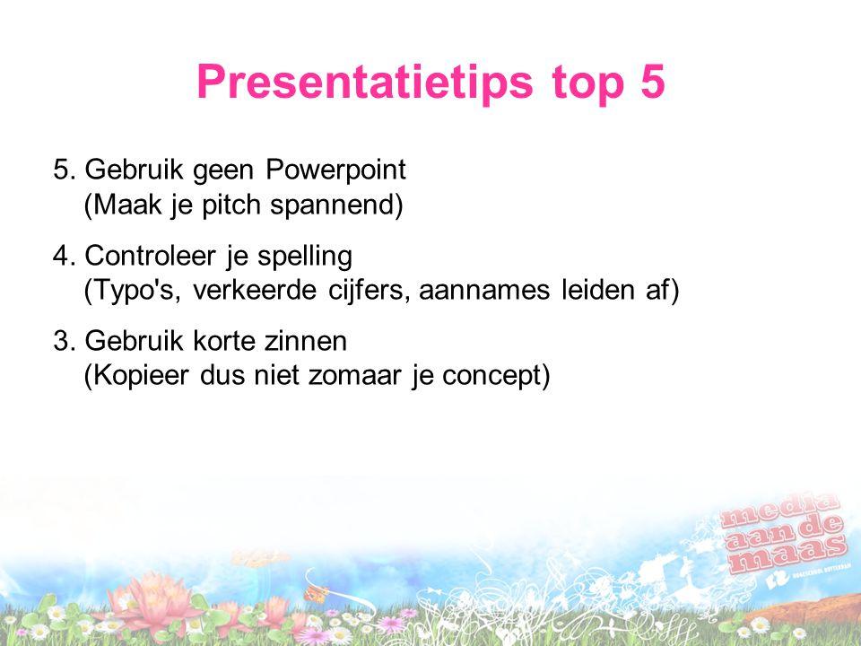 Presentatietips top 5 5. Gebruik geen Powerpoint (Maak je pitch spannend)