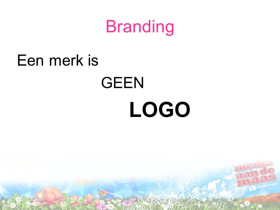 Branding Een merk is GEEN LOGO