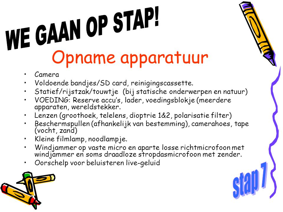 Opname apparatuur WE GAAN OP STAP! stap 7 Camera