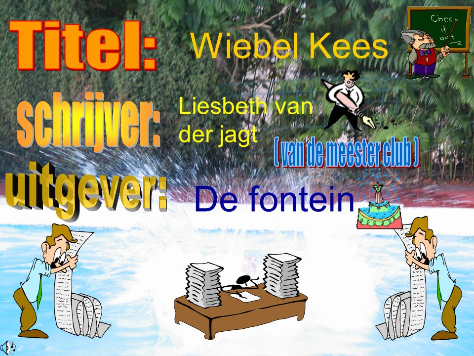 Wiebel Kees De fontein Titel: Liesbeth van der jagt schrijver:
