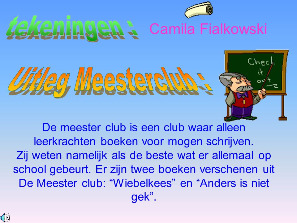 De Meester club: Wiebelkees en Anders is niet gek .