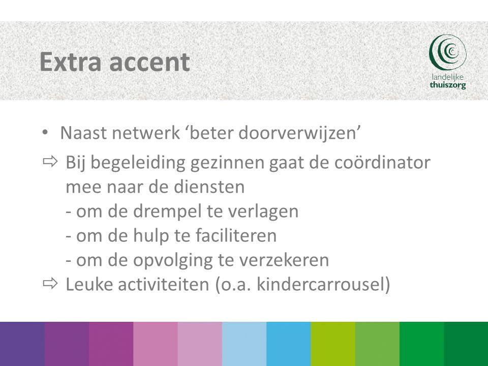 Extra accent Naast netwerk 'beter doorverwijzen'