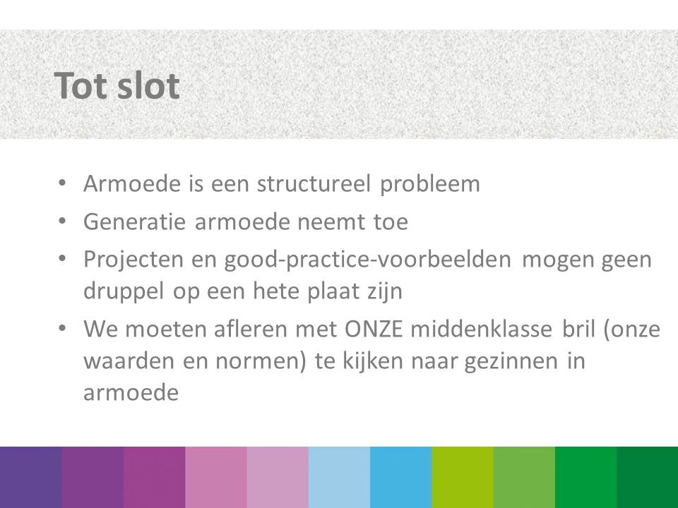 Tot slot Armoede is een structureel probleem