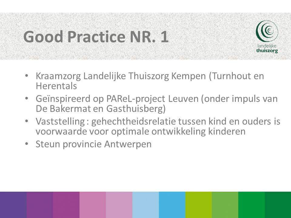Good Practice NR. 1 Kraamzorg Landelijke Thuiszorg Kempen (Turnhout en Herentals.