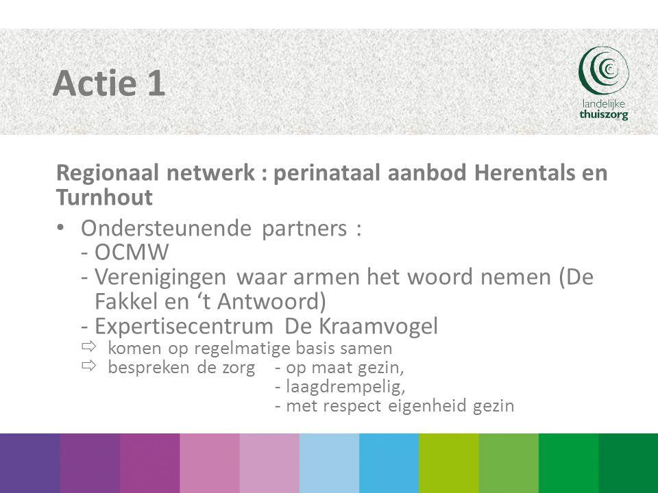 Actie 1 Regionaal netwerk : perinataal aanbod Herentals en Turnhout