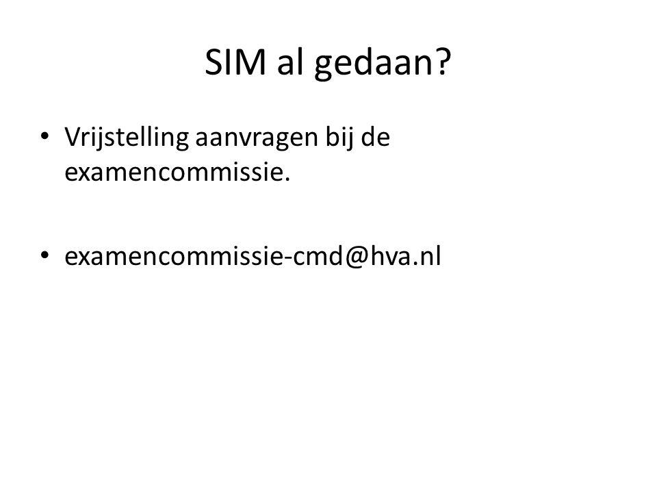 SIM al gedaan Vrijstelling aanvragen bij de examencommissie.