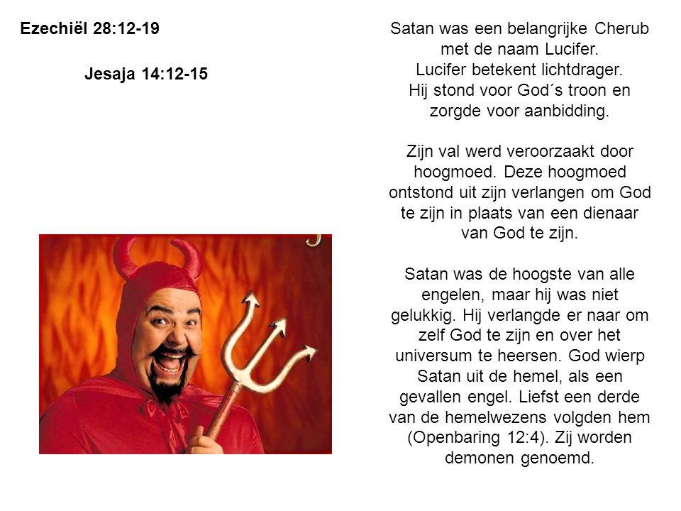 Satan was een belangrijke Cherub met de naam Lucifer.