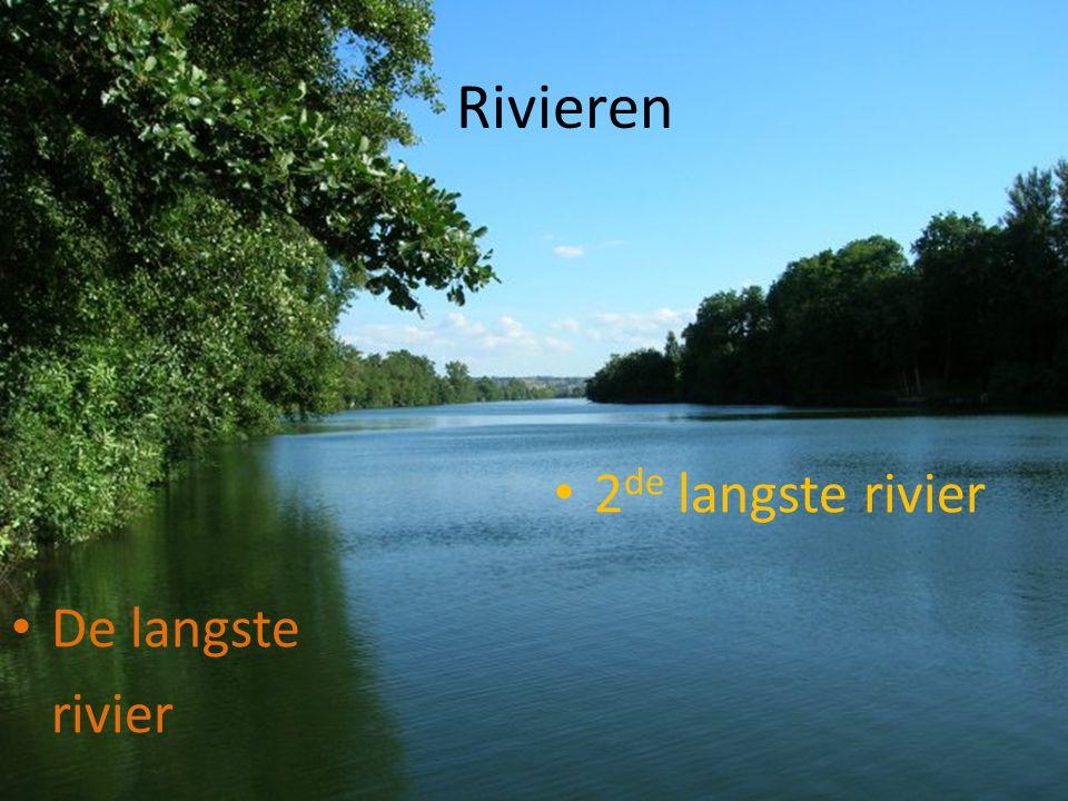 Rivieren 2de langste rivier De langste rivier
